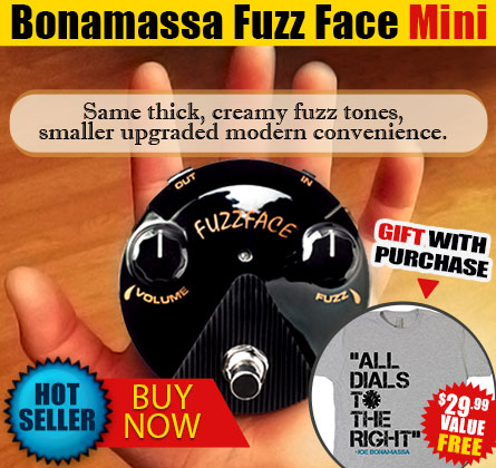 Bonamassa Fuzz Face Mini. Same thick, creamy fuzz tones, smaller upgraded modern convenience. Free t-shirt with purchase! Buy now!