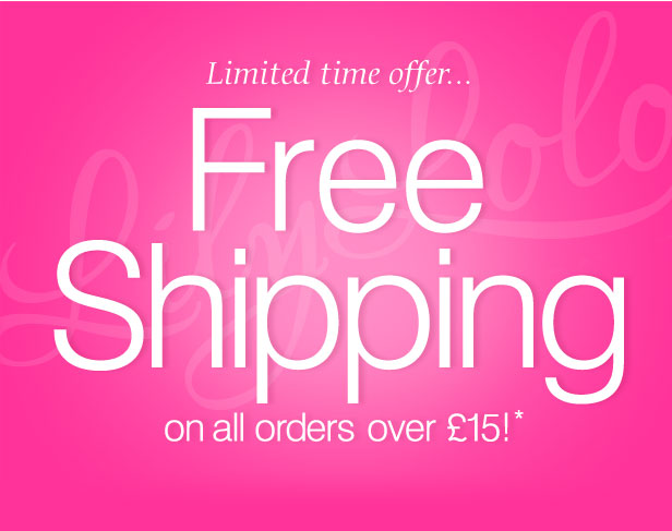 Limited time offer... Free Shipping on all orders over £15!*